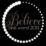 OneWord2013_believe150