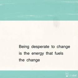 desperate to change