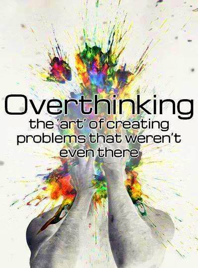 How to tell when you're overthinking