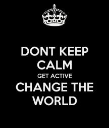 keep calm change world