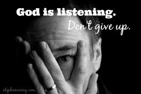 God listens, give up, despair